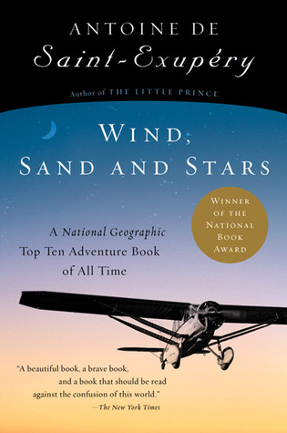 Antoine de Saint – Exupery: Wind, Sand and Stars