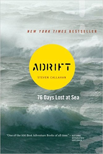 Steven Callahan: Adrift: 76 Days Lost atSea