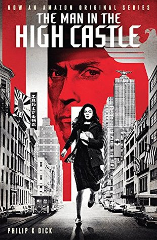 Philip K Dick – The Man in the High Castle